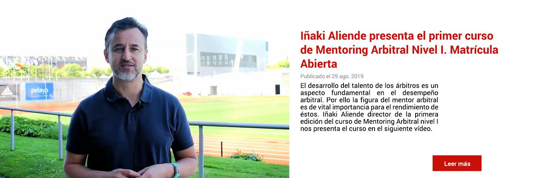 Iñaki Aliende presenta el primer curso de Mentoring Arbitral Nivel I. Matrícula Abierta