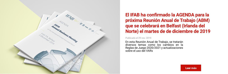 El IFAB ha confirmado la AGENDA para la próxima Reunión Anual de Trabajo (ABM) que se celebrará en Belfast (Irlanda del Norte) el martes 3 de diciembre de 2019
